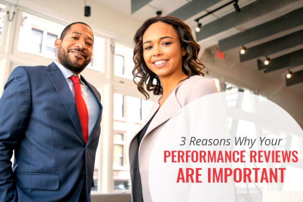 3 Reasons Why your performance reviews are important