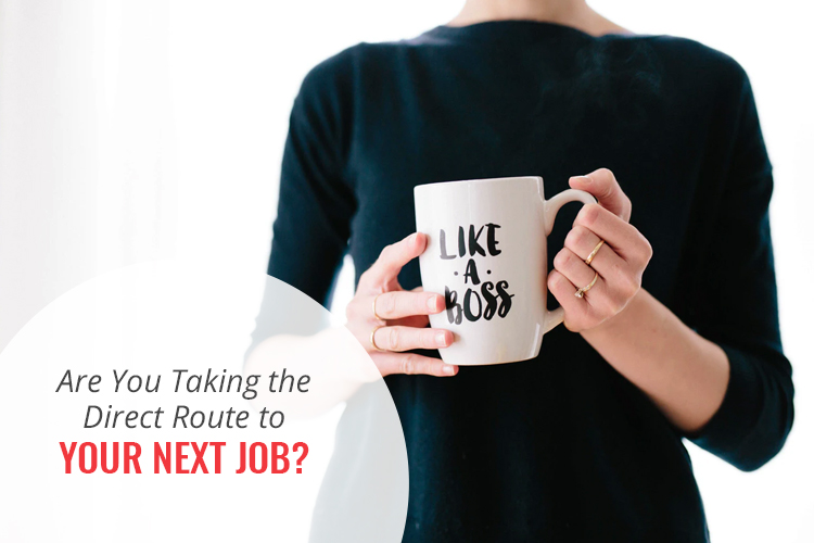 Are you taking the direct route to your next job?