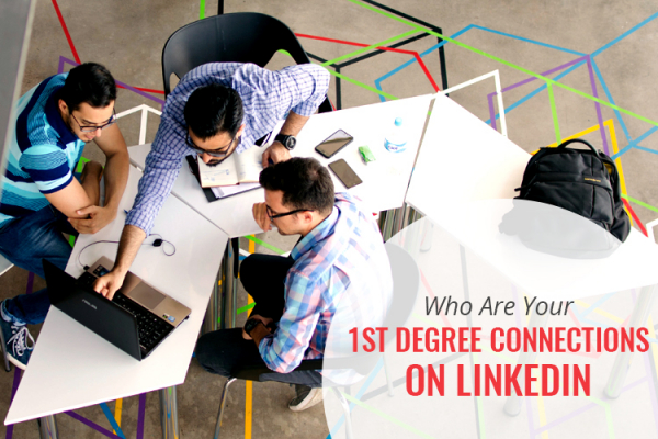 Who are your first degree connections on Linkedin
