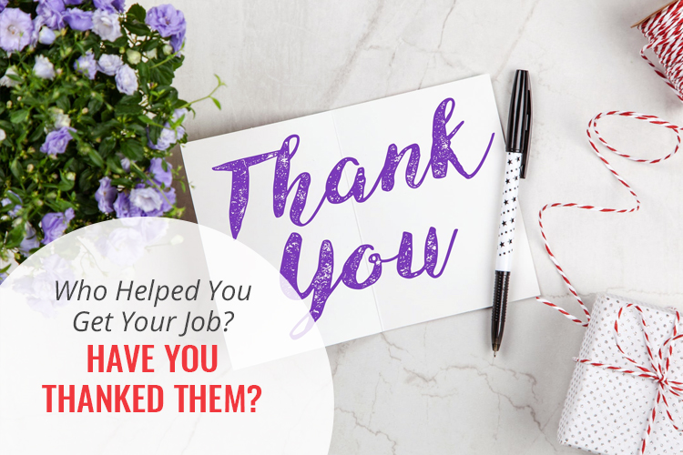 Who helped you get your job? Have you thanked them?