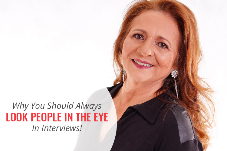 Why you should always look people in the eye in interviews